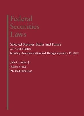 Federal Securities Laws: Selected Statutes, Rules and Forms - Coffee, John, and Sale, Hillary, and Henderson, M
