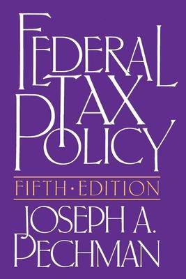 Federal Tax Policy - Pechman, Joseph A