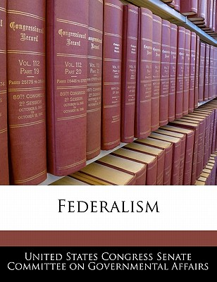 Federalism - United States Congress Senate Committee (Creator)