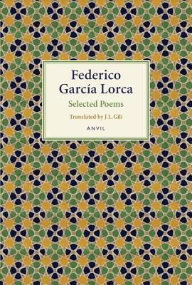 Federico Garcia Lorca: Selected Poems - Lorca, Federico Garcia, and Gili, J L (Translated by)