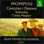 Federico Mompou: Cançons i Danses; Suburbis; Cants Mágics