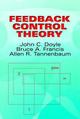 Feedback Control Theory - Doyle, John C, and Francis, Bruce a, and Tannenbaum, Allen R