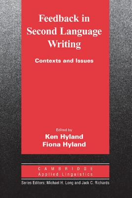 Feedback in Second Language Writing: Contexts and Issues - Hyland, Ken (Editor), and Hyland, Fiona (Editor)