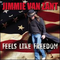 Feels Like Freedom - Jimmie Van Zant