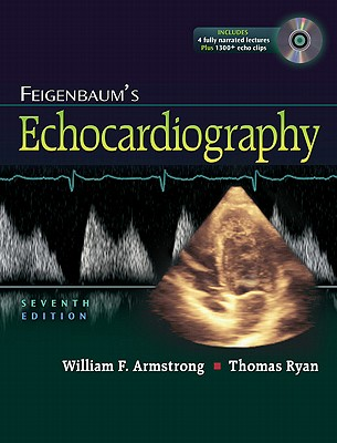 Feigenbaum's Echocardiography - Armstrong, William F, MD, and Ryan, Thomas, Rev., CSP