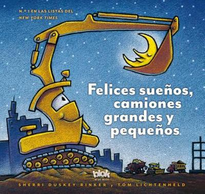 Felices Suenos, Camiones Grandes y Pequenos - Duskey, Sherry, and Lichtenheld, Tom