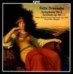 Felix Draeseke: Symphony No. 2; Serenade Op. 49