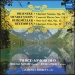 Felix Draeske: Clarinet Sonata; Mendelssohn: Concert Pieces Nos. 1 & 2; Norbert Burgmüller: Duo in E flat; Beethoven: