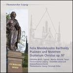 Felix Mendelssohn Bartholdy: Psalmen und Motetten; Oratorium Christus, Op. 97