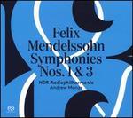Felix Mendelssohn: Symphonies Nos. 1 & 3
