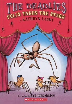 Felix Takes the Stage - Lasky, Kathryn