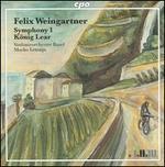 Felix Weingartner: Symphony No. 1; König Lear