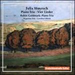 Felix Woyrsch: Piano Trio; Vier Lieder; Rubin Goldmark: Piano Trio