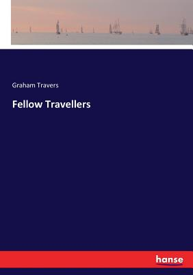 Fellow Travellers - Travers, Graham