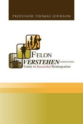 Felon Verstehen - Johnson, Professor Thomas