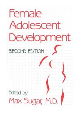 Female Adolescent Development - Sugar, Max (Editor)