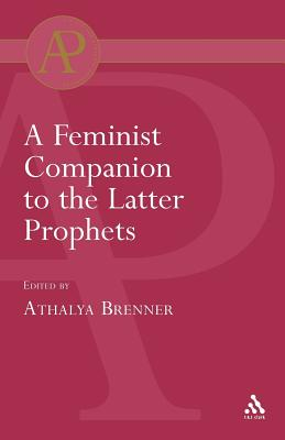 Feminist Companion to the Latter Prophets - Brenner, Athalya (Editor)