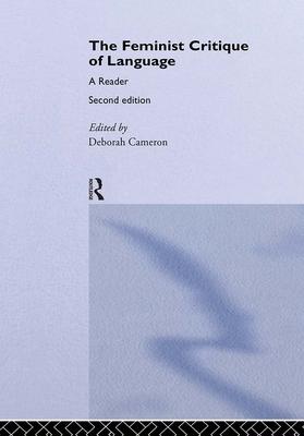 Feminist Critique of Language: second edition - Cameron, Deborah
