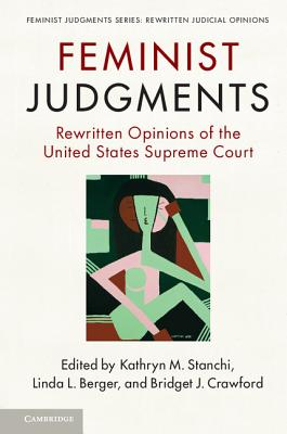 Feminist Judgments - Stanchi, Kathryn M (Editor), and Berger, Linda L (Editor), and Crawford, Bridget J (Editor)