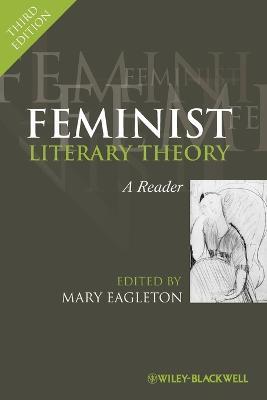 Feminist Literary Theory: A Reader - Eagleton, Mary (Editor)