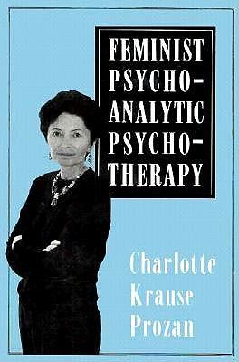 Feminist Psychoanalytic Psycho - Prozan, Charlotte