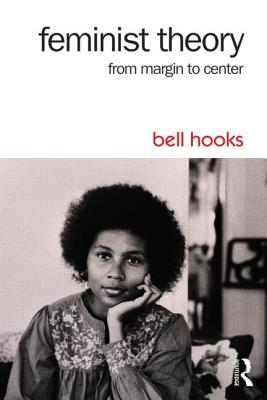 Feminist Theory: From Margin to Center - Hooks, Bell