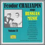 Feodor Chaliapin Sings Russian Music, Vol. 2 - Feodor Chaliapin (vocals); G. Godzinsky (piano); Jean Bazilevsky (piano); Maria Kovalenko (soprano); Max Rabinowitch (piano);...