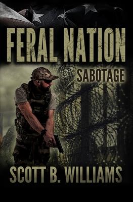 Feral Nation - Sabotage - Williams, Scott B