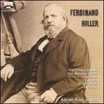 Ferdinand Hiller: The 3 Piano Sonatas; Huit Mésures Variées; Variations & Others