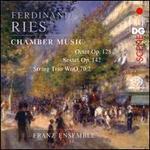 Ferdinand Ries: Chamber Music