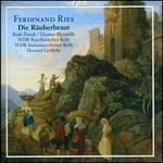 Ferdinand Ries: Die R�uberbraut