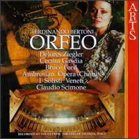 Ferdinando Bertoni: Orfeo - Bruce Ford (vocals); Cecilia Gasdia (vocals); Delores Ziegler (mezzo-soprano); I Solisti Veneti;...