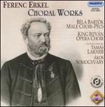 Ferenc Erkel: Choral Works