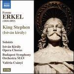 Ferenc Erkel: King Stephen