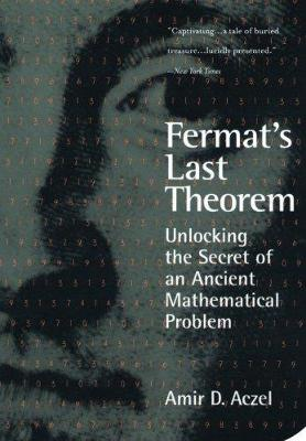 Fermat's Last Theorem: Unlocking the Secret of an Ancient Mathematical Problem - Azcel, Amir D