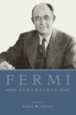 Fermi Remembered - Cronin, James W (Editor)