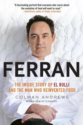 Ferran: The Inside Story of El Bulli and the Man Who Reinvented Food - Andrews, Colman