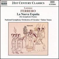 Ferrero: La Nueva España - National Symphony Orchestra of Ukraine; Takuo Yuasa (conductor)