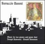 Ferruccio Busoni: Music for Two Pianos and Piano Duet