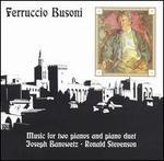 Ferruccio Busoni: Music for Two Pianos and Piano Duet