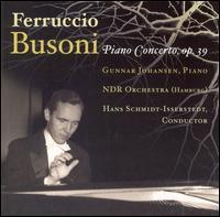 Ferruccio Busoni: Piano Concerto, Op. 39 - Gunnar Johansen (piano); NDR Men's Chorus (choir, chorus); NDR Symphony Orchestra; Hans Schmidt-Isserstedt (conductor)
