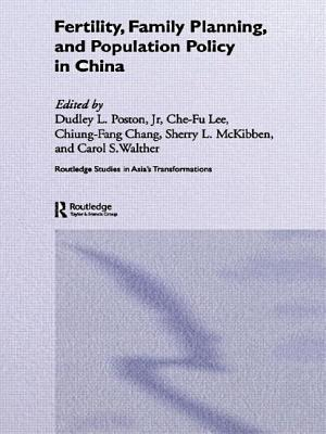 Fertility, Family Planning and Population Control in China - Poston, Dudley