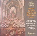 Festal Sacred Music of Bavaria, c1600