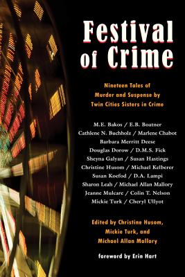 Festival of Crime: Nineteen Tales of Murder and Suspense by Twin Cities Sisters in Crime - Husom, Christine (Editor)