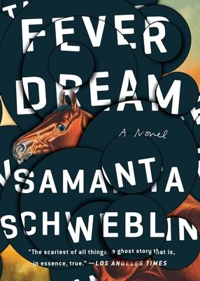 Fever Dream - Schweblin, Samanta, and McDowell, Megan (Translated by)
