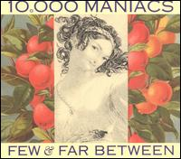 Few & Far Between - 10,000 Maniacs