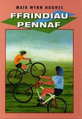 Ffrindiau pennaf - Hughes, Mair Wynn, and Ward, Jonathan (Illustrator)