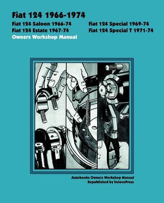 Fiat 124 1966-1974 Owners Workshop Manual - Autobooks Team of Writers and Illustrators (Editor), and Autobooks (Editor)