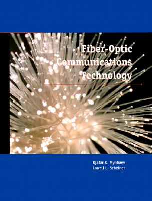 Fiber-Optic Communications Technology - Mynbaev, Djafar K, and Scheiner, Lowell L, and Scheeiner, Lowell L