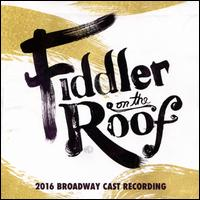 Fiddler on the Roof [2016 Broadway Cast] - Cast Recording